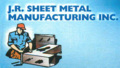 JR Sheet Metal Manufacturing Inc.
