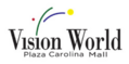 Vision World Plaza Carolina Mall
