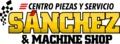 Centro Automotriz Sanchez & Machine Shop