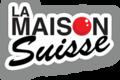 La Maison Suisse