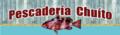 Pescadería Chuíto / Fábrica de Pastelillo El Makito