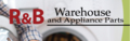 R & B Warehouse and Appliance Parts