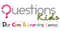 Questions Kids Day Care & Learning Center