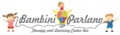 Bambini Parlano Therapy and Learning Center, Inc.