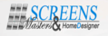 Screens Masters & Home Design